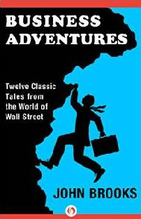 Business Adventures, de John Brooks
